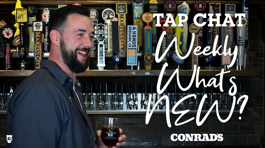 CONRAD'S TAP CHAT- Weekly What's NEW Mar 05, 2020