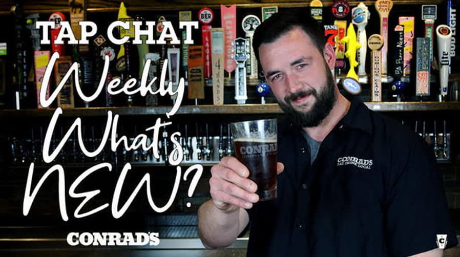 CONRAD'S TAP CHAT- Weekly What's New Mar 19, 2020